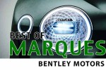Best of Marques blog - Bentley Motors - carphile.co.uk